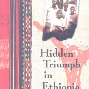 Hidden Triumph in Ethiopia  by Key Bascom
