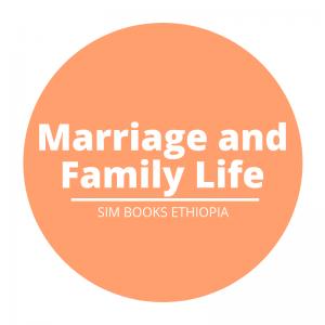 Marrige and Family Life | ትዳር እና የቤተሰብ ሕይወት