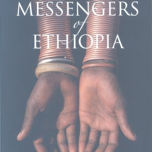 Messengers of Ethiopia: Extraordinary Stories of Men and Women who Suffered and Died for the Gospel by Dick McLellan