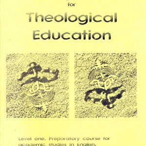 English for Theological Education: Level one. Preparatory Course for Academic studies in English, by Sandy Willcox