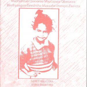 KARETTIDA CLLSHSHATA: Maccaassaa Qaxxaraa Maccaasaa Qaxxaraa Xeelliyaagan Geeshsha Maxaafai Immiyo Zaarota Sandy Willcoxa  – CUT FLOWERS: Female Genital Mutilation and a Biblical Response by Sandy Willcox